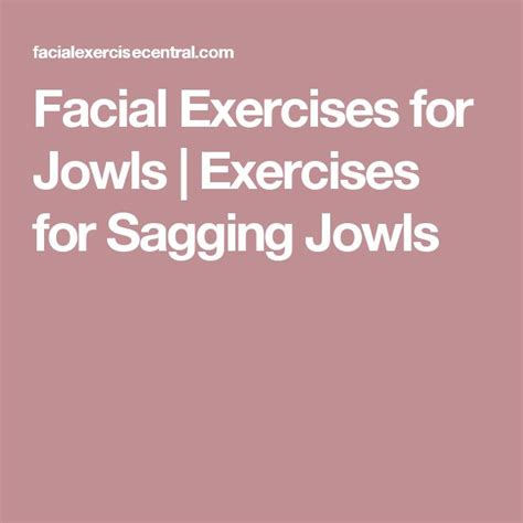 facial exercises to lift sagging jowls 25 best ideas about facial exercises for jowls on