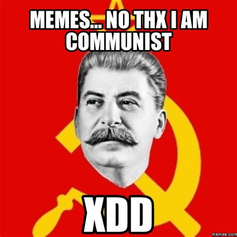 Communist Meme - memes no thx i am communist xdd