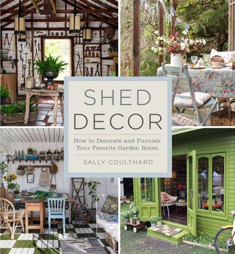 shed decor   decorate  furnish  favorite