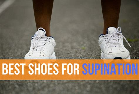 best shoes for supination treat plantar fasciitis