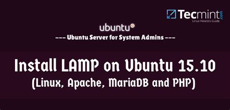 tutorial mariadb linux install lamp linux apache mariadb and php in ubuntu 15 10