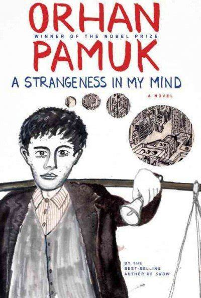 my mind book books a strangeness in my mind by orhan pamuk books about turkey