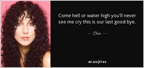 you never see me coming books cher quote come hell or water high you ll never see me cry