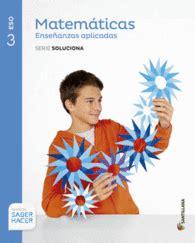 matemticas enseanzas acadmicas serie matemticas enseanzas aplicadas serie soluciona 3eso saber hacer santillana librera central