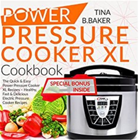 the no bs power pressure cooker xl cookbook 85 easy and delicious ppc xl recipes for your electric high pressure cooker and instant pot every meal cooking healthy cooking method books free power pressure cooker xl ecookbook stl