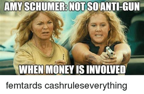 Amy Schumer Meme - alin7st lull elut amy schumer not soanti gun whenmoney is