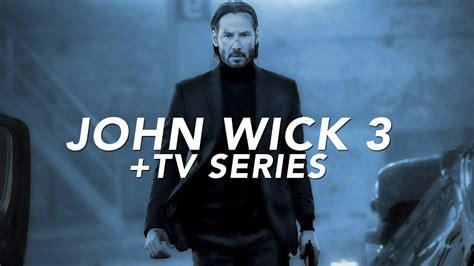 filme schauen john wick chapter 3 new details on john wick chapter 3 spinoff tv series