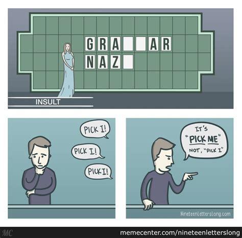 Grammar Guy Meme - grammar nazi it s grammar nazi by nineteenletterslong