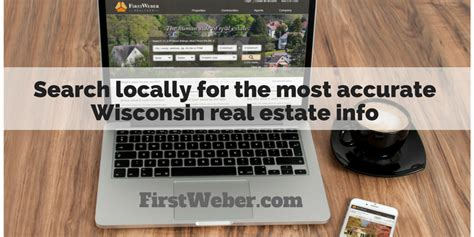 Most Accurate Search Site Want Wisconsin Real Estate Info That S Actually Accurate Search Locally At Firstweber
