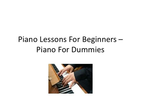 tutorial piano for beginners piano lessons for beginners piano for dummies