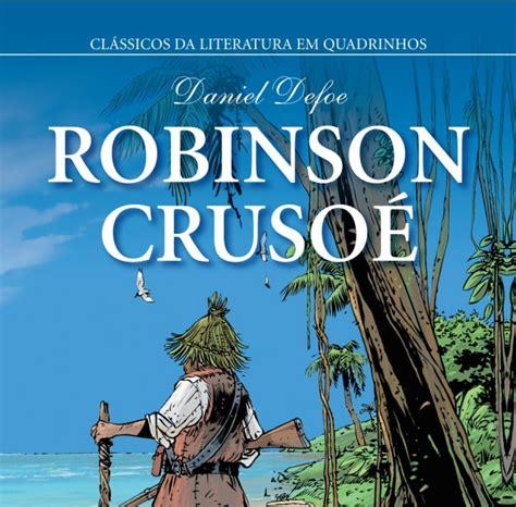 robinson crusoe classicos para submundo hq quot robinson cruso 233 quot um cl 225 ssico da literatura