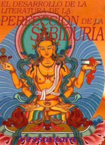 libro co de entrenamiento budista texto budista quot el desarrollo de la literatura de la perfecci 243 n de la sabidur 237 a quot autor vessantara