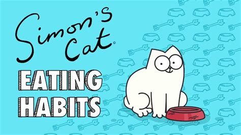 Habits Simon S Cat Guide To simon s cat invites his lovely feline friends to help