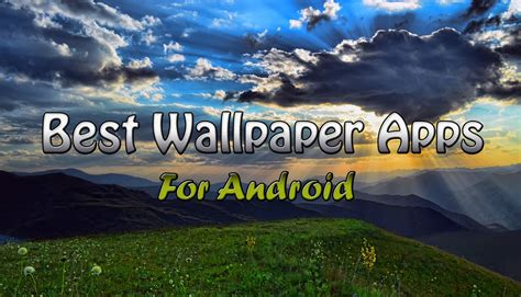best apps for android 10 best wallpaper apps for android 2018 trick xpert