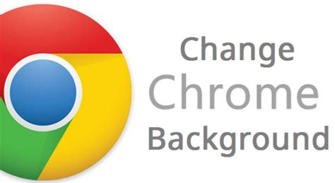change wallpaper on google chrome how to change google chrome background new look