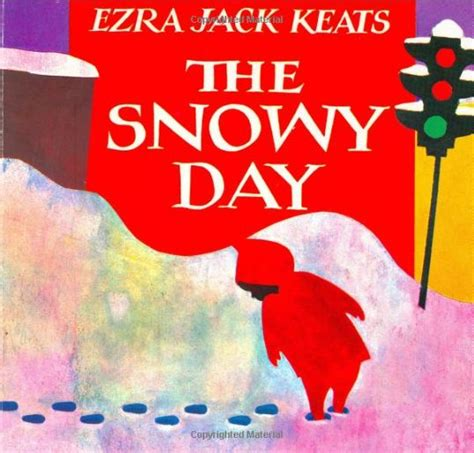 any given snow day books the picture book s edition the snowy day by ezra