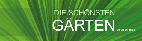 schöne gärten bilder best sch 246 ne g 228 rten in deutschland photos