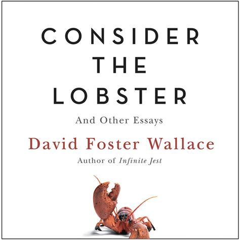 Consider The Lobster Essay by Consider The Lobster Hachette Book