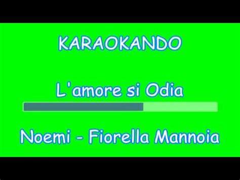 vieni qua testo karaoke duetti l si odia noemi fiorella