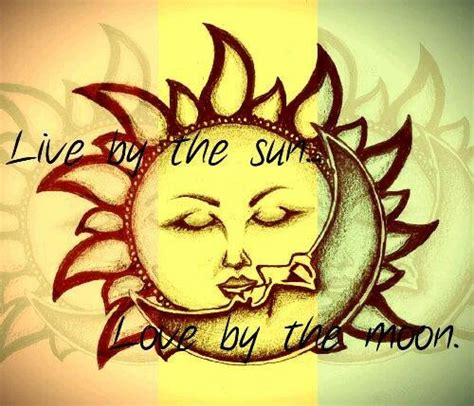 live by the sun love by the moon tattoo quot live by the sun by the moon quot
