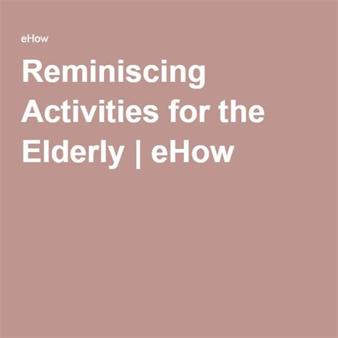 dementia mood swings elderly reminiscing activities for the elderly dementia