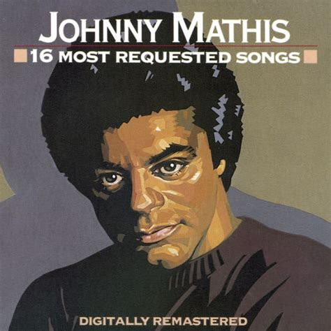 johnny mathis album covers 16 most requested songs by johnny mathis 74644021721