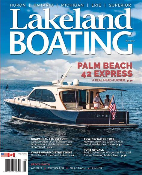boating magazine may 2017 by lakeland boating magazine issuu