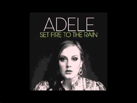 download mp3 adele set fire to the rain remix adele set fire to the rain on youtube