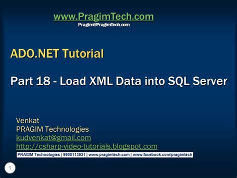 tutorial xml sql server sql server net and c video tutorial part 18 load xml