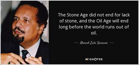 At The End Of An Age top 8 quotes by ahmed zaki yamani a z quotes