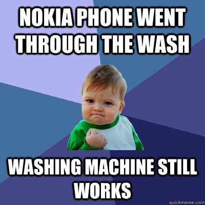 Kid On Phone Meme - nokia phone went through the wash washing machine still
