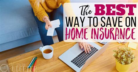 the best ways to save on home insurance busy budgeter