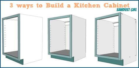 how to build kitchen cabinet three ways to build a basic kitchen cabinet sawdust girl 174