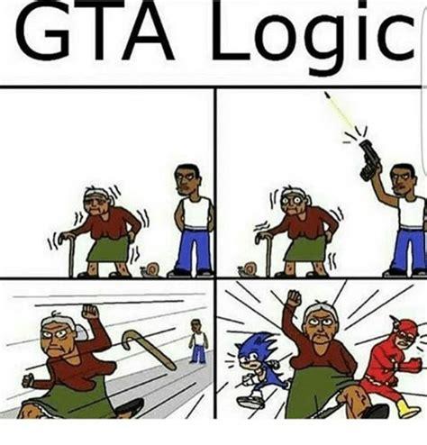 Logic Meme - 25 best memes about gta logic gta logic memes