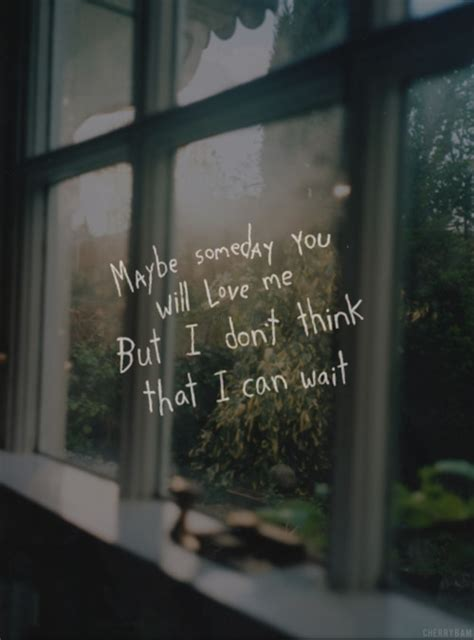 maybe someday maybe someday quotes quotesgram