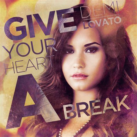 demi lovato give your heart a break lyrics in spanish demi lovato give your heart a break music hendra gun