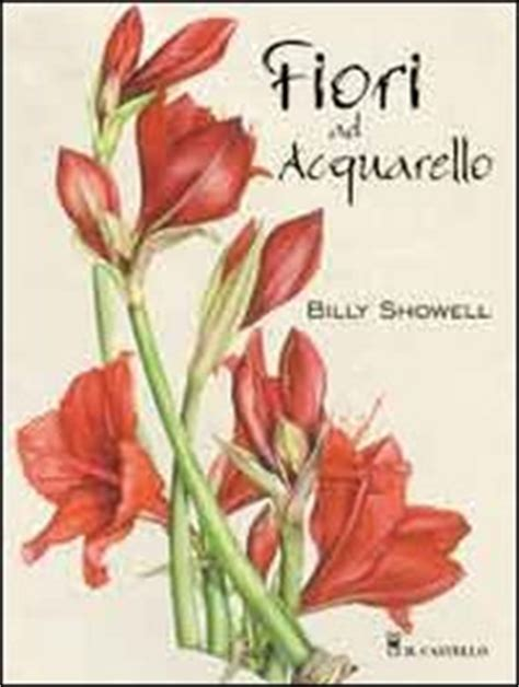 fiori ad acquarello i migliori libri per imparare a disegnare e dipingere