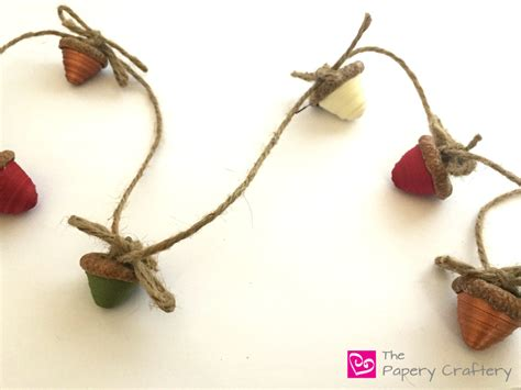 Make Your Own Paper Garland - make your own diy paper acorn garland the papery craftery