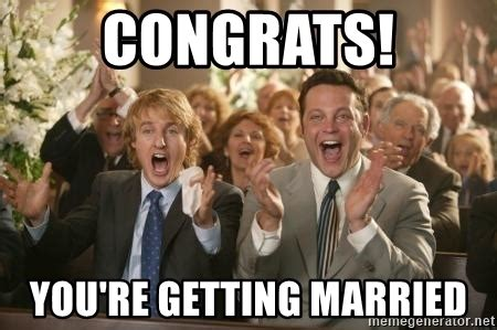 Getting Married Memes - congrats you re getting married congratulations meme