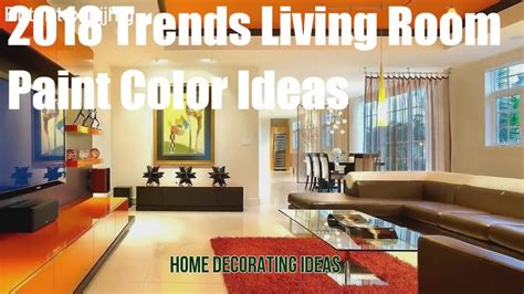 living room wall color trends 2018 creative home