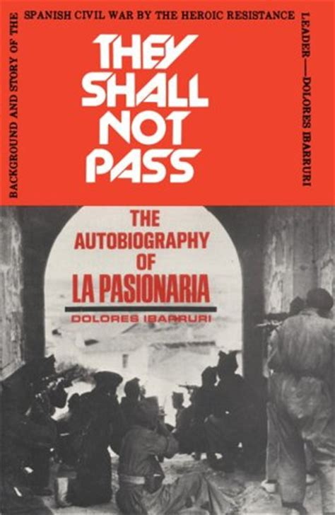 they shall not pass the autobiography of la pasionaria by dolores ib 225 rruri reviews
