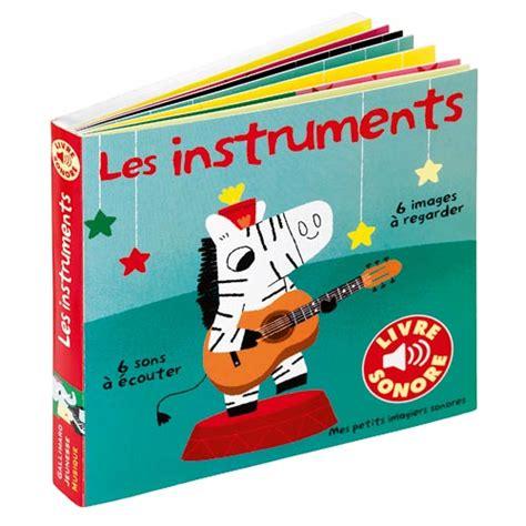 libro les petits livres les livre les instruments imagier sonore pour enfant de 9 mois 224 3 ans oxybul 233 veil et jeux