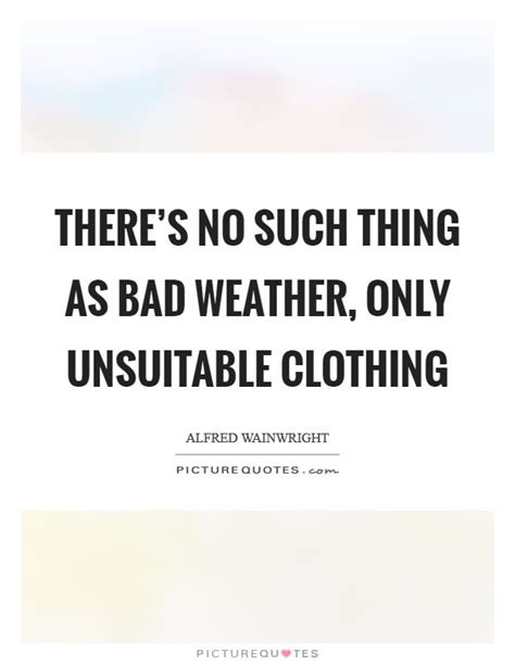 there s no such thing as bad weather a scandinavian s secrets for raising healthy resilient and confident from friluftsliv to hygge books unsuit quotes unsuit sayings unsuit picture quotes