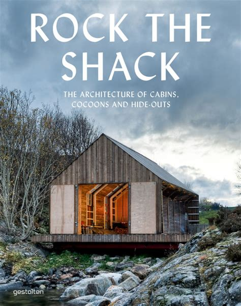 rock the shack architettura e natura www stile it