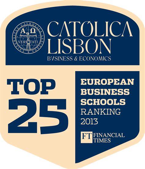 Lisbon Mba School by Universidade Cat 243 Lica Portuguesa