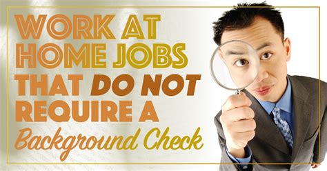 How Far Do Companies Check Background 62 Work At Home That Do Not Require Background Checks