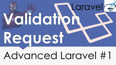 laravel tutorial advanced advanced laravel form request validation 1 youtube