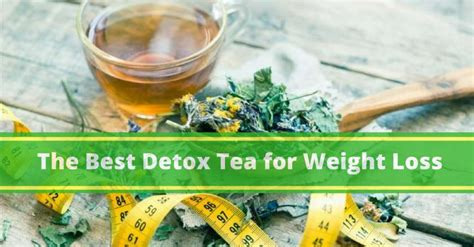 The Best Detox Tea For Weight Loss by Detox Teas For Weight Loss 17 Ways To Lose Weight Fast