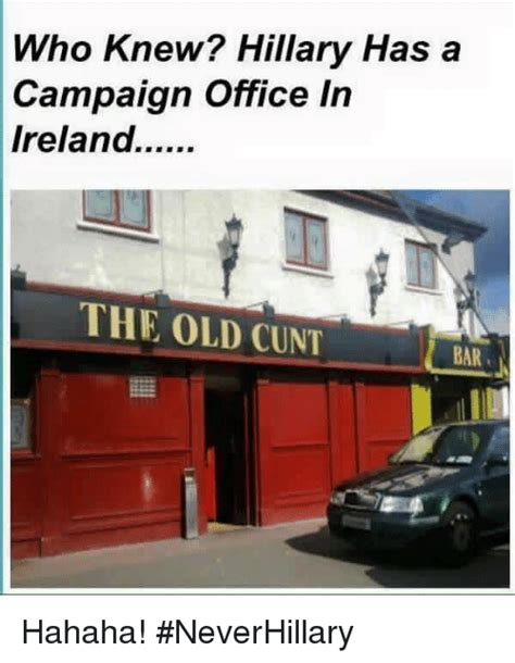 Who Knew Meme - who knew hillary has a caign office in ireland the old