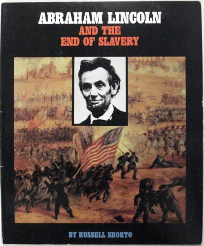 abraham lincoln biography about slavery abraham lincoln and the end of slavery